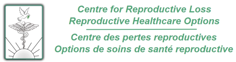Centre for Reproductive Loss - Reproductive Healthcare Option, Centre de pertes reproductives - Options de soins de santé reproductive