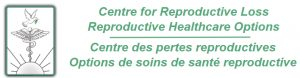 Centre for Reproductive Loss – Reproductive Healthcare Options